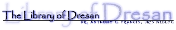 The Library of Dresan:Dr. Anthony G. Francis' Jr.'s Weblog